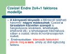 czeizel endre 2x4 1 faktoros modellje1