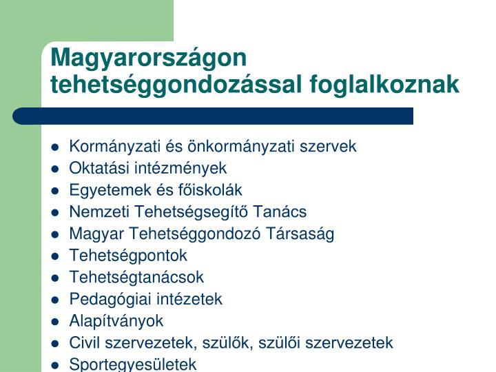 Magyarországon   tehetséggondozással foglalkoznak