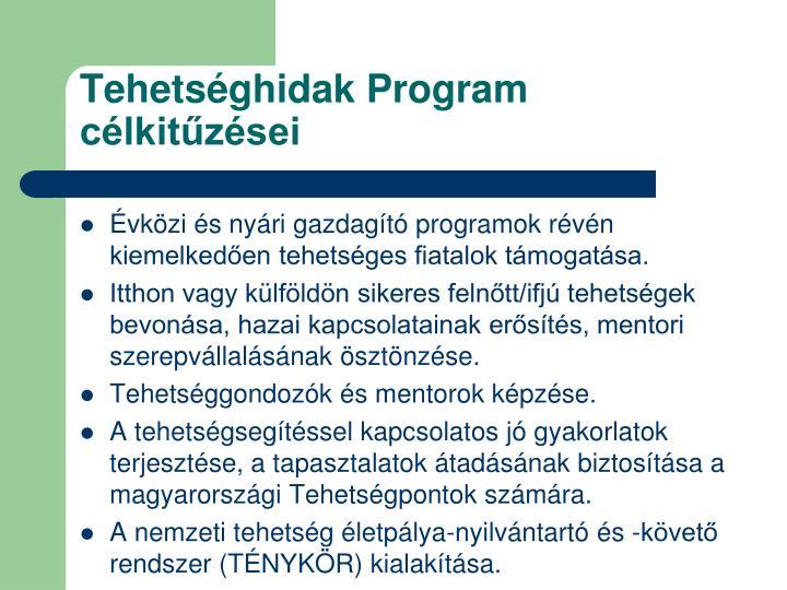 Tehetséghidak Program            célkitűzései