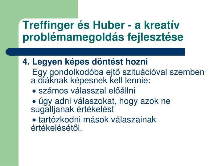 Treffinger és Huber - a kreatív problémamegoldás fejlesztése