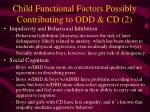 child functional factors possibly contributing to odd cd 2
