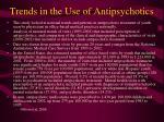 trends in the use of antipsychotics