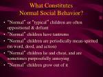 what constitutes normal social behavior