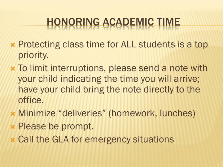 Protecting class time for ALL students is a top priority.