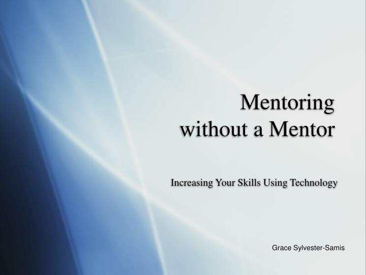 mentoring without a mentor n.