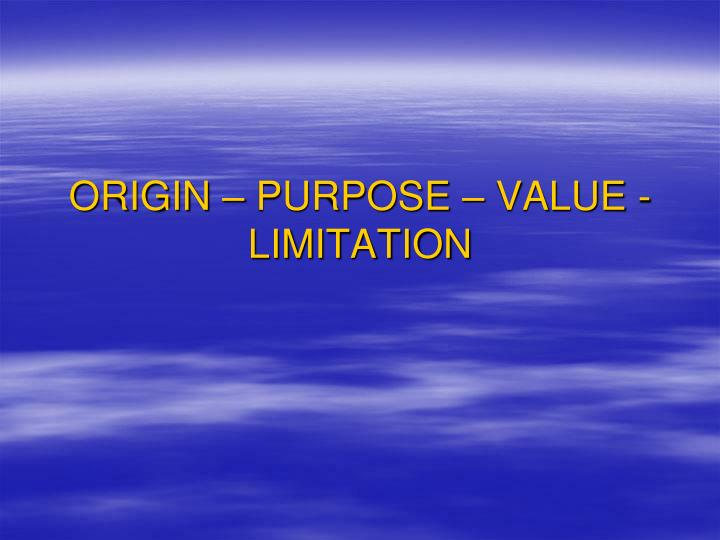 origin purpose value limitation n.