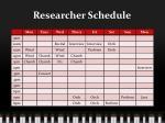 researcher schedule