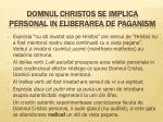 domnul christos se implica personal in eliberarea de paganism