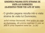 gindirea pagana este straina de viata lui dumnezeu alienated from the life of god