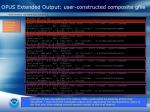 opus extended output user constructed composite gfile