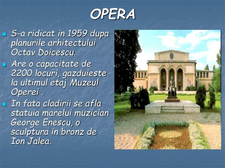 S-a ridicat in 1959 dupa planurile arhitectului Octav Doicescu.