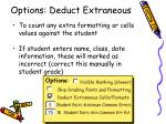 options deduct extraneous
