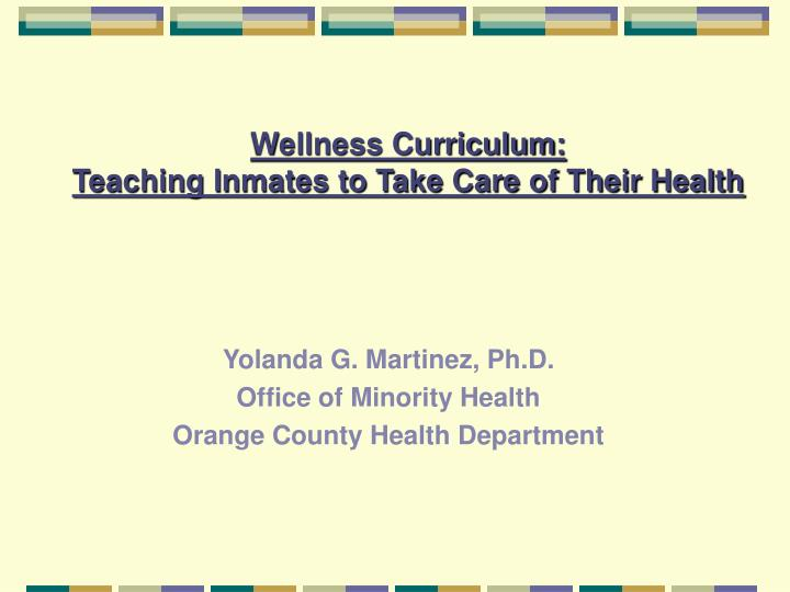 wellness curriculum teaching inmates to take care of their health n.