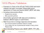 lcg physics validation