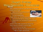 oxygen therapy more reservoirs enclosures1