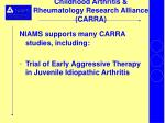 childhood arthritis rheumatology research alliance carra