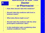 questions to ask your doctor or pharmacist