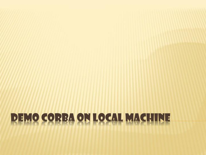 demo corba on local machine n.