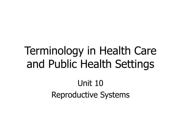 terminology in health care and public health settings n.