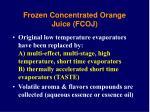 frozen concentrated orange juice fcoj1