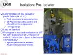 isolation pre isolator