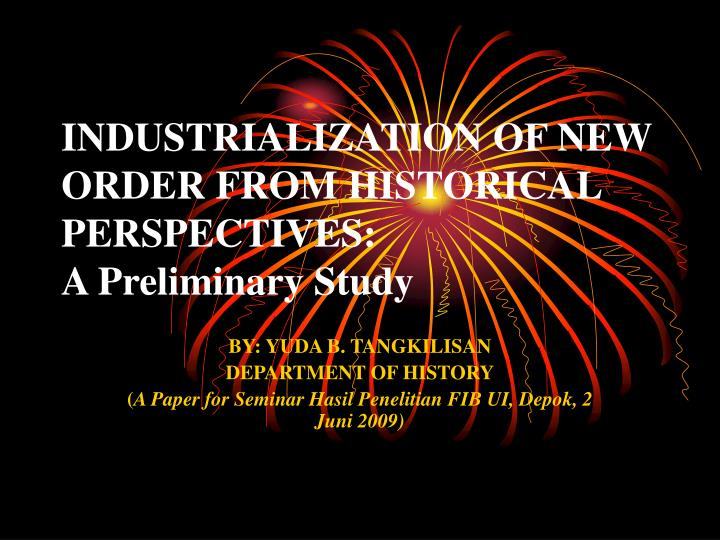 industrialization of new order from historical perspectives a preliminary study n.