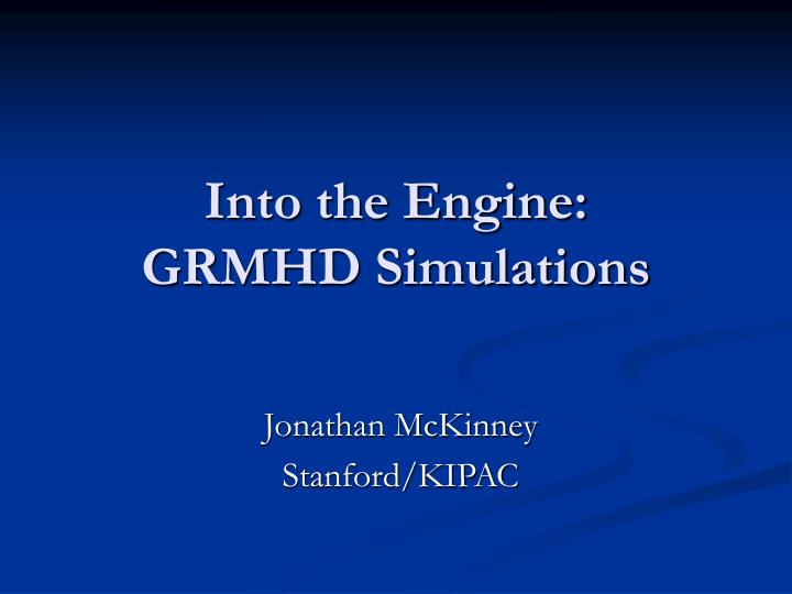 into the engine grmhd simulations n.