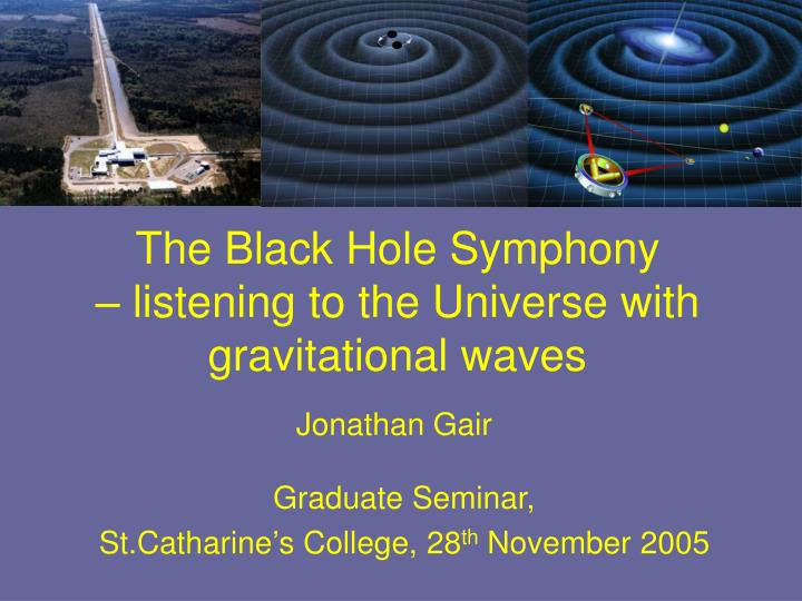 the black hole symphony listening to the universe with gravitational waves n.