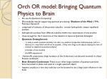 orch or model bringing quantum physics to brain
