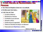2 cristo atendia as necessidades das pessoas