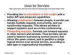 uses for servlets http java sun com docs books tutorial servlets overview index html