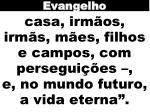 casa irm os irm s m es filhos e campos com persegui es e no mundo futuro a vida eterna