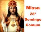 missa 28 domingo comum
