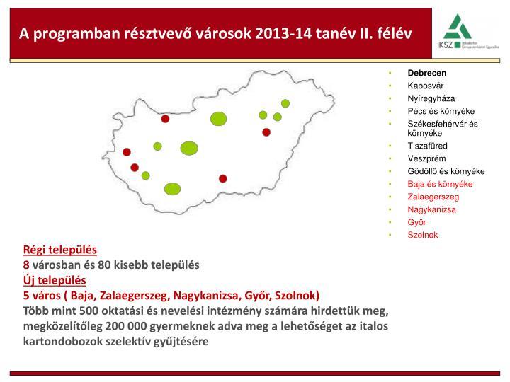 A programban résztvevő városok 2013-14 tanév II. félév
