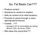 so fat beats can