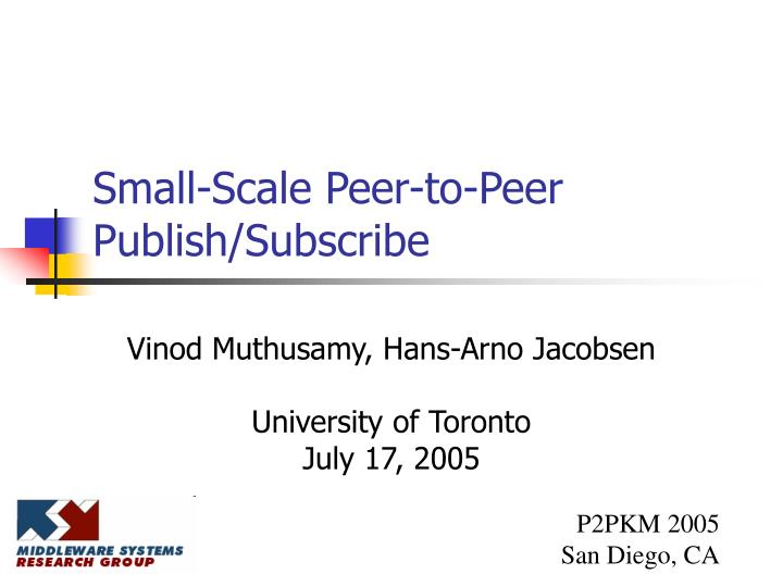 small scale peer to peer publish subscribe n.