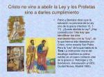 cristo no vino a abolir la ley y los profetas sino a darles cumplimiento