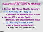 important legislation clean water act cwa as amended