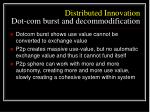 distributed innovation dot com burst and decommodification