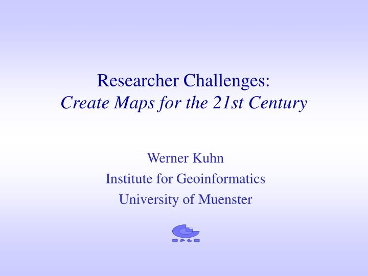 researcher challenges create maps for the 21st century n.