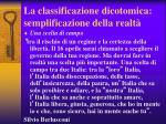 la classificazione dicotomica semplificazione della realt