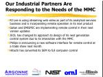 our industrial partners are responding to the needs of the mmc