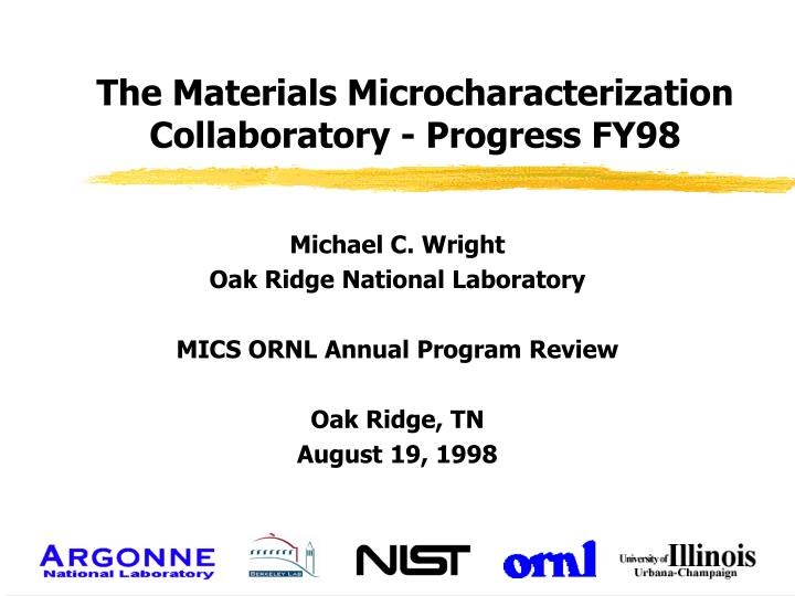 the materials microcharacterization collaboratory progress fy98 n.