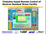 timbuktu based remote control of neutron residual stress facility
