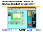 web based remote control of neutron residual stress facility