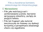 film w charakterze kontekstu pomocniczego lub interpretacyjnego1