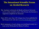 the intenational scientific forum on alcohol research