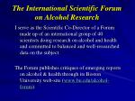 the international scientific forum on alcohol research