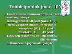 t bbletpontok max 100