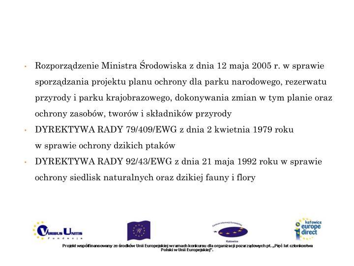 Rozporządzenie Ministra Środowiska z dnia 12 maja 2005 r. w sprawie sporządzania projektu planu ochrony dla parku narodowego, rezerwatu przyrody i parku krajobrazowego, dokonywania zmian w tym planie oraz ochrony zasobów, tworów i składników przyrody
